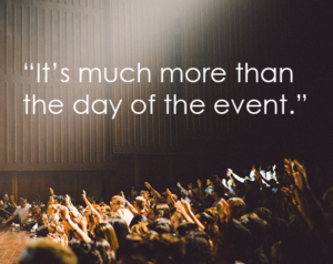 An event is much more than what happens on the day off - connect on digital platforms before and after to keep the connection going.